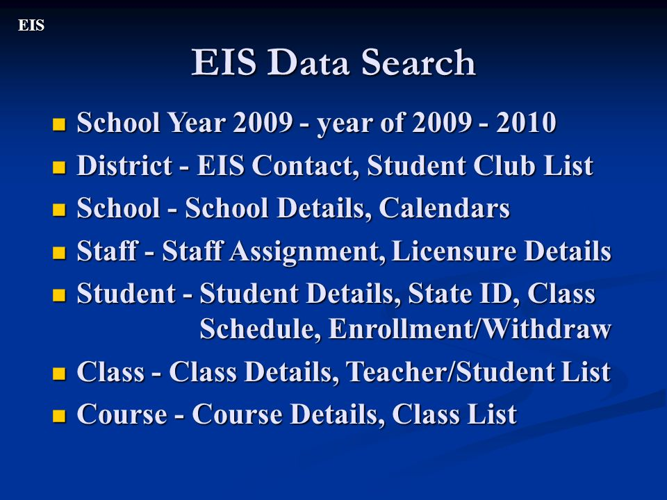 EIS Data Search EIS School Year 2009 - year of 2009 - 2010 School Year 2009 - year of 2009 - 2010 District - EIS Contact, Student Club List District -