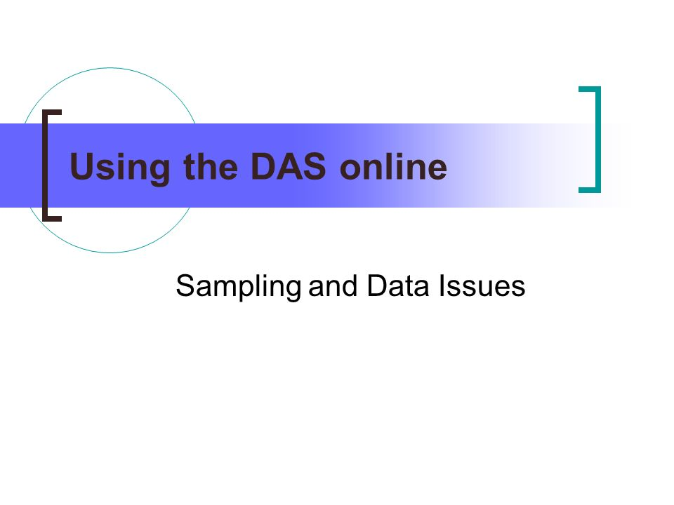 Using the DAS online Sampling and Data Issues