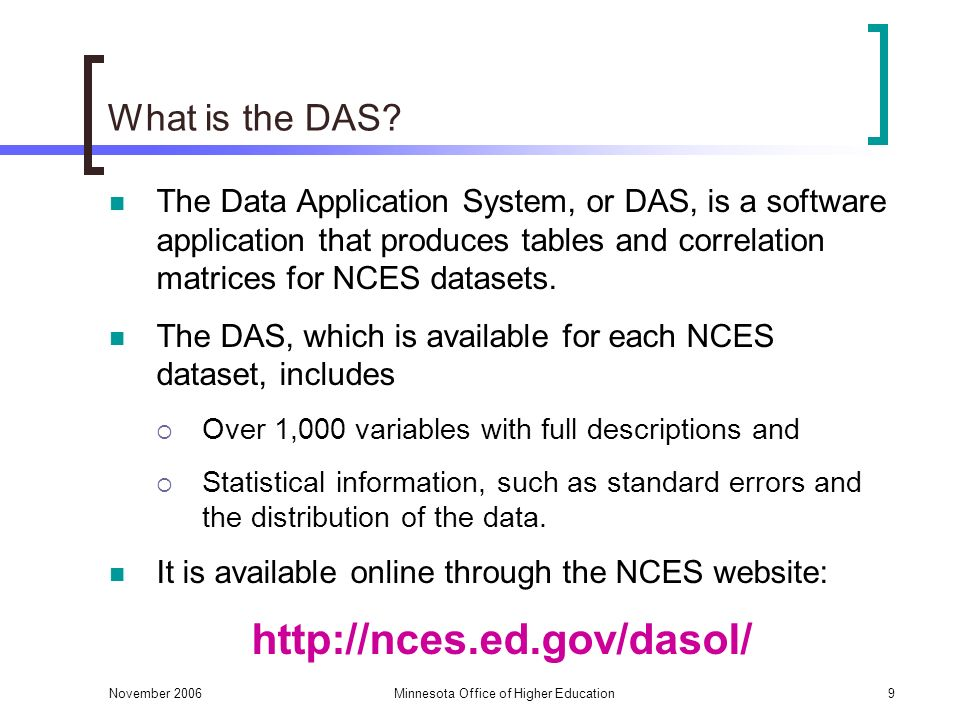 November 2006Minnesota Office of Higher Education9 What is the DAS.