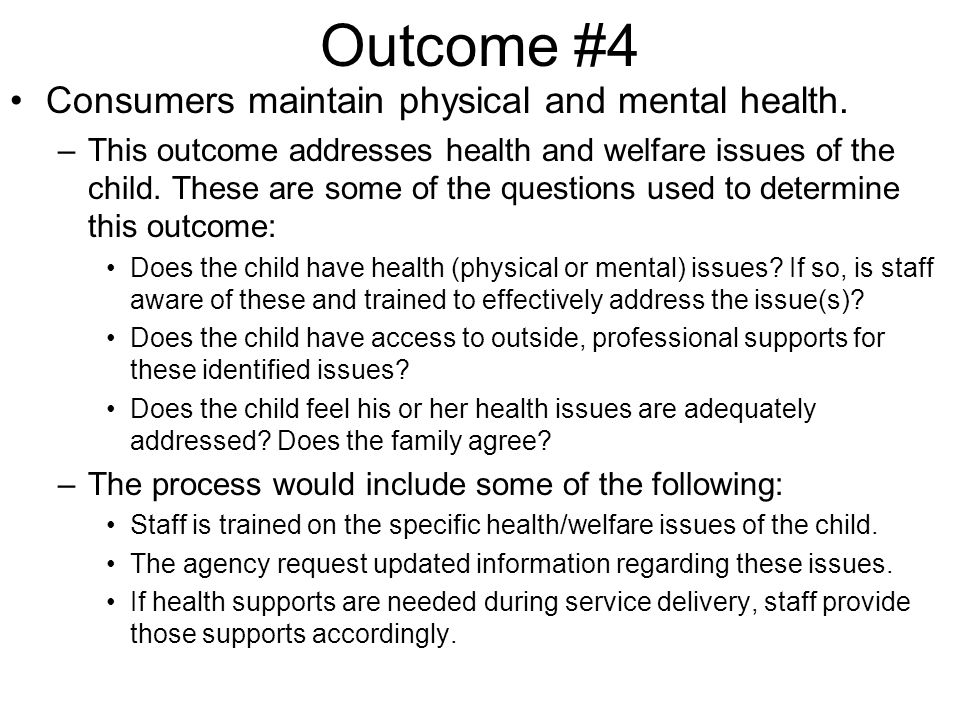 Outcome #4 Consumers maintain physical and mental health.