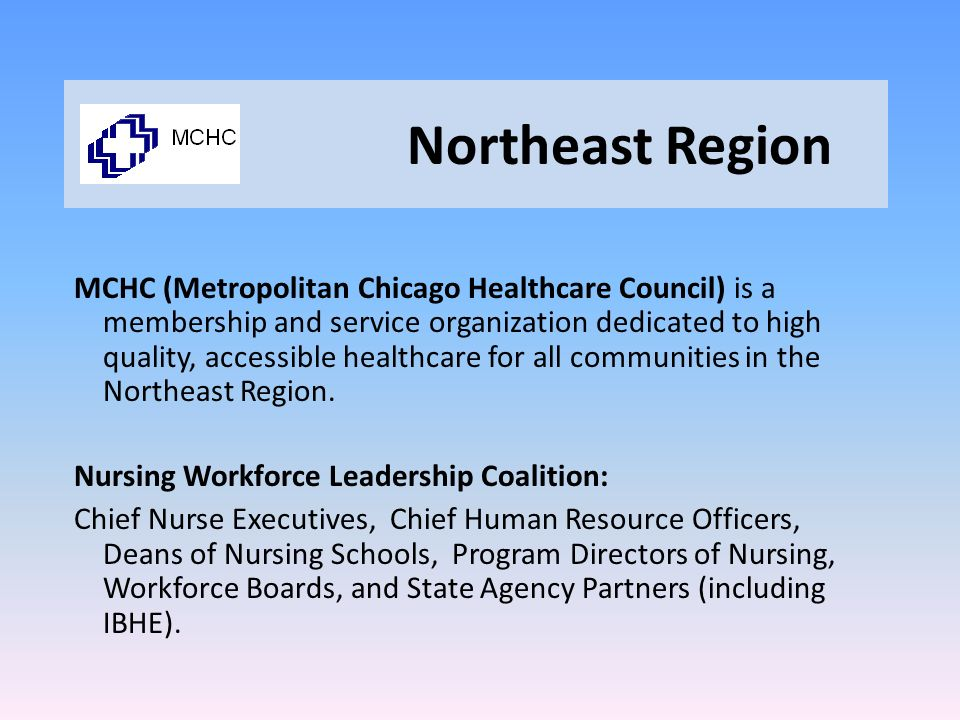 Northeast Region MCHC (Metropolitan Chicago Healthcare Council) is a membership and service organization dedicated to high quality, accessible healthcare for all communities in the Northeast Region.