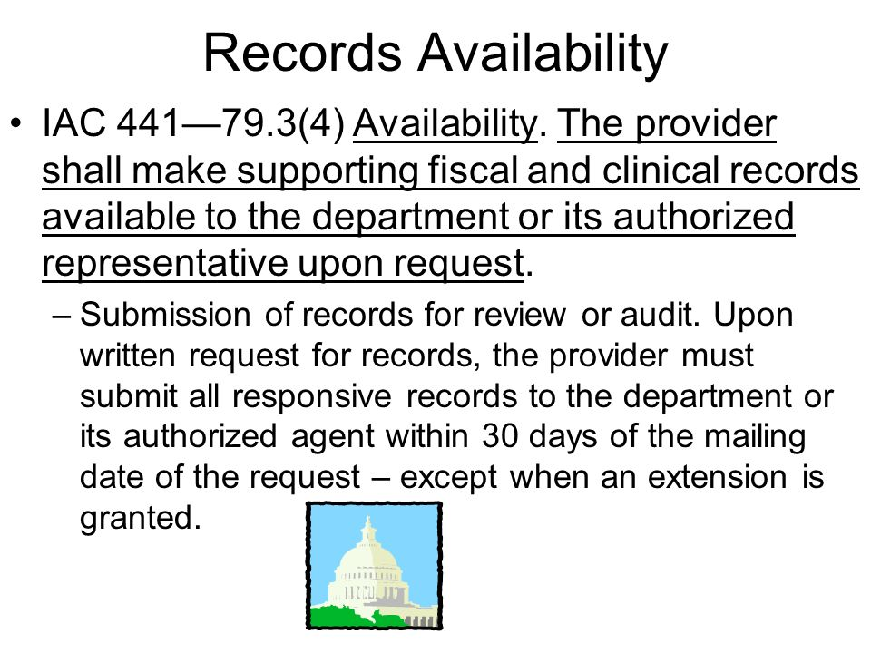 Records Availability IAC 44179.3(4) Availability.