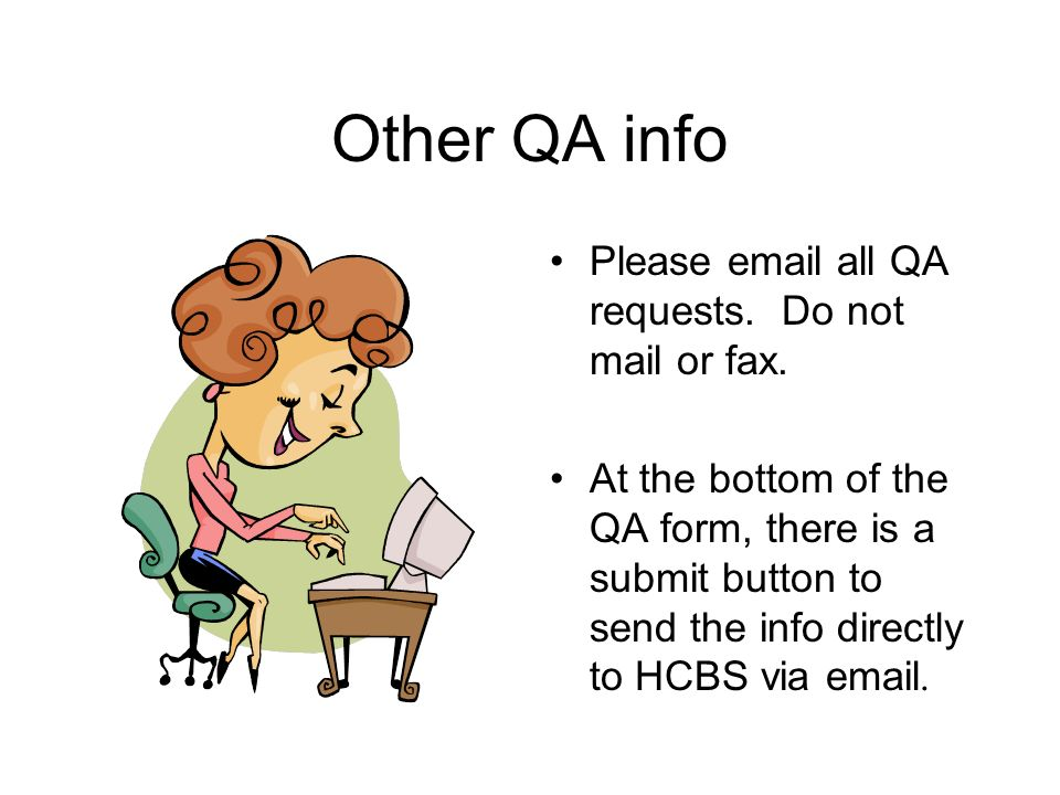 Other QA info Please email all QA requests. Do not mail or fax.