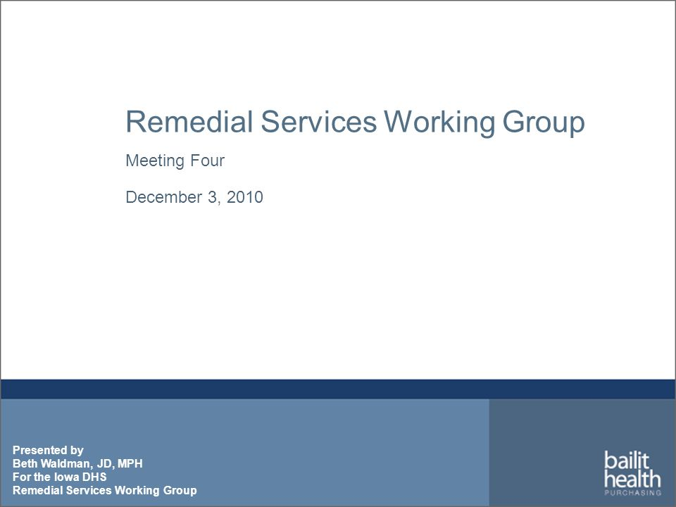 Presented by Beth Waldman, JD, MPH For the Iowa DHS Remedial Services Working Group Meeting Four December 3, 2010
