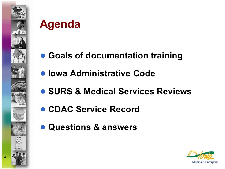 2 Agenda Goals of documentation training Iowa Administrative Code SURS & Medical Services Reviews CDAC Service Record Questions & answers