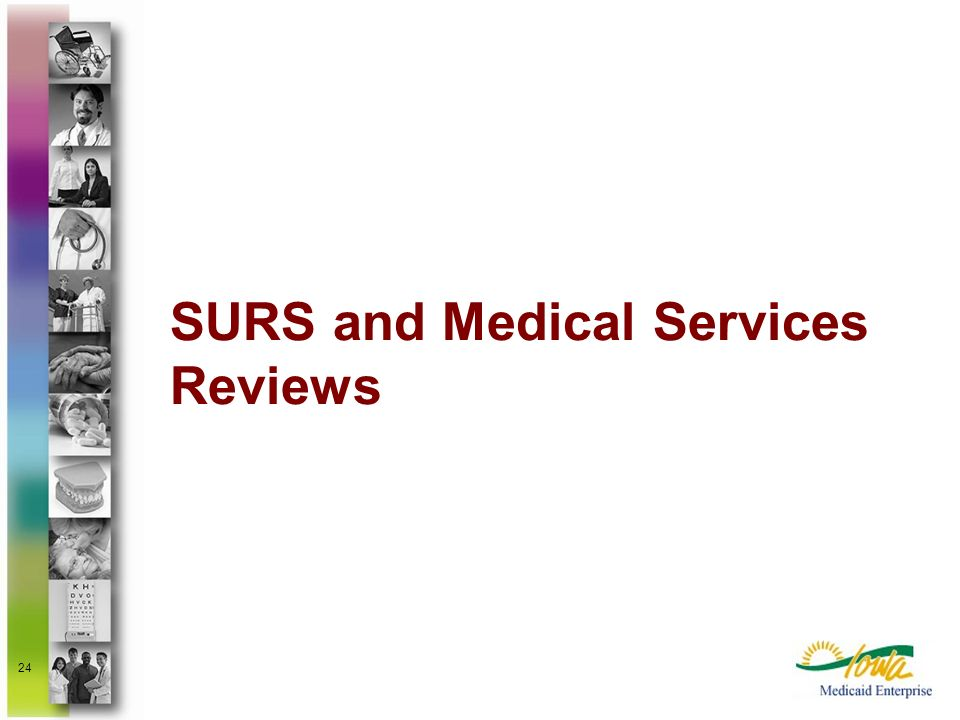 24 SURS and Medical Services Reviews