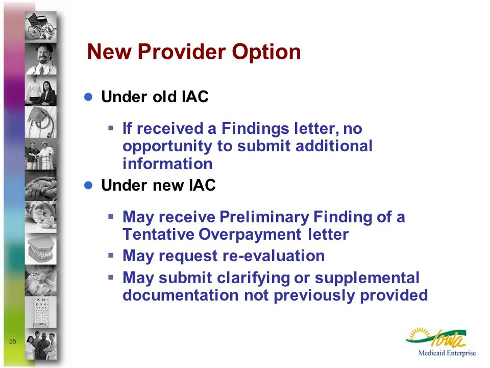 25 New Provider Option Under old IAC If received a Findings letter, no opportunity to submit additional information Under new IAC May receive Prelimin
