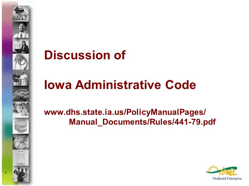 4 Discussion of Iowa Administrative Code www.dhs.state.ia.us/PolicyManualPages/ Manual_Documents/Rules/441-79.pdf
