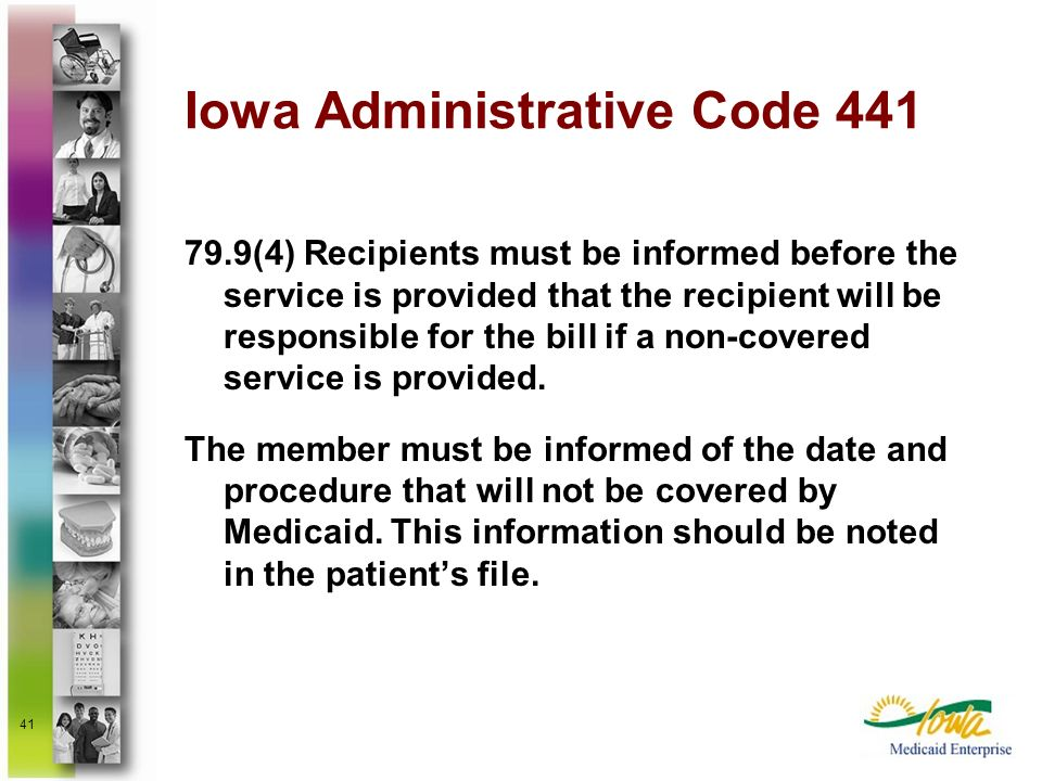 41 Iowa Administrative Code 441 79.9(4) Recipients must be informed before the service is provided that the recipient will be responsible for the bill