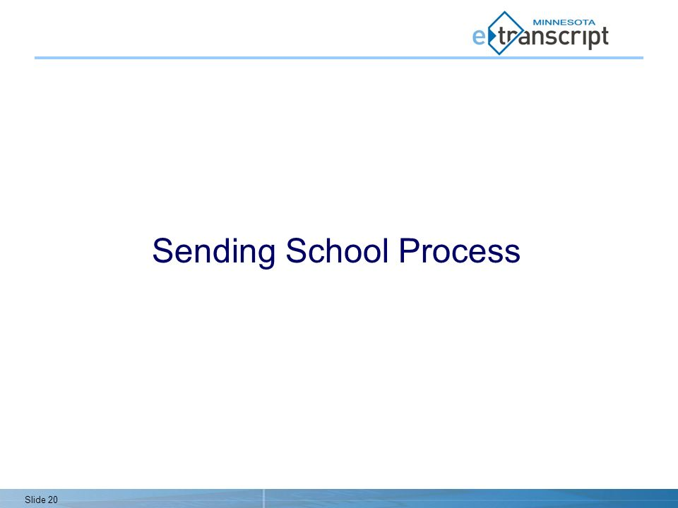 Slide 20 Sending School Process