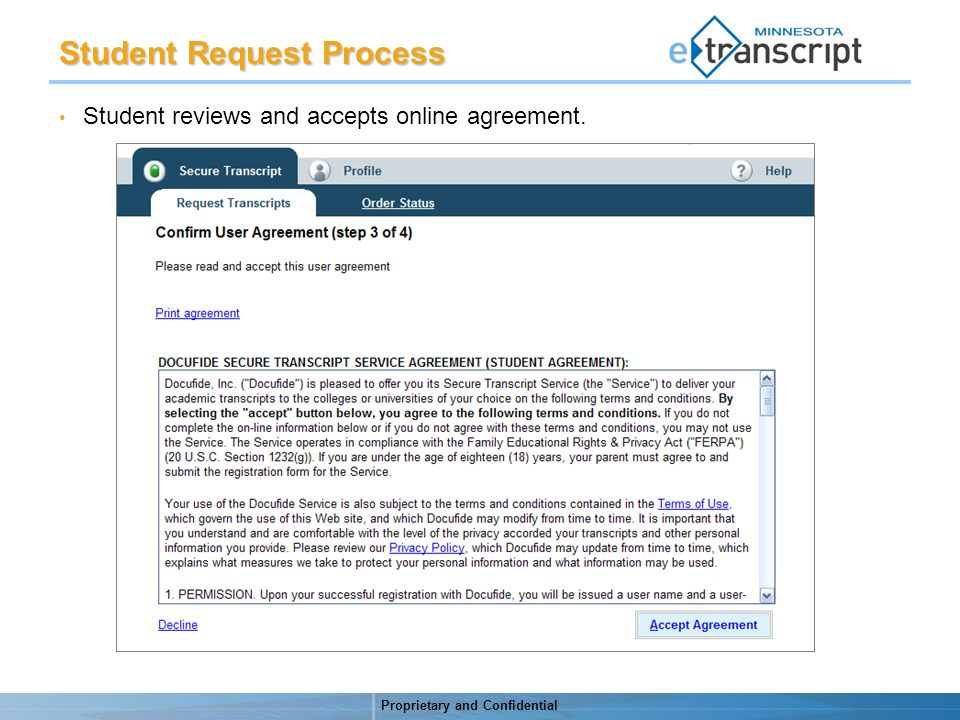 Proprietary and Confidential Student reviews and accepts online agreement. Student Request Process