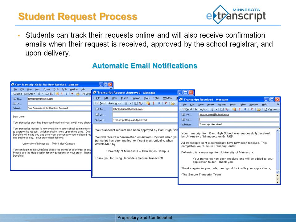 Proprietary and Confidential Students can track their requests online and will also receive confirmation emails when their request is received, approved by the school registrar, and upon delivery.
