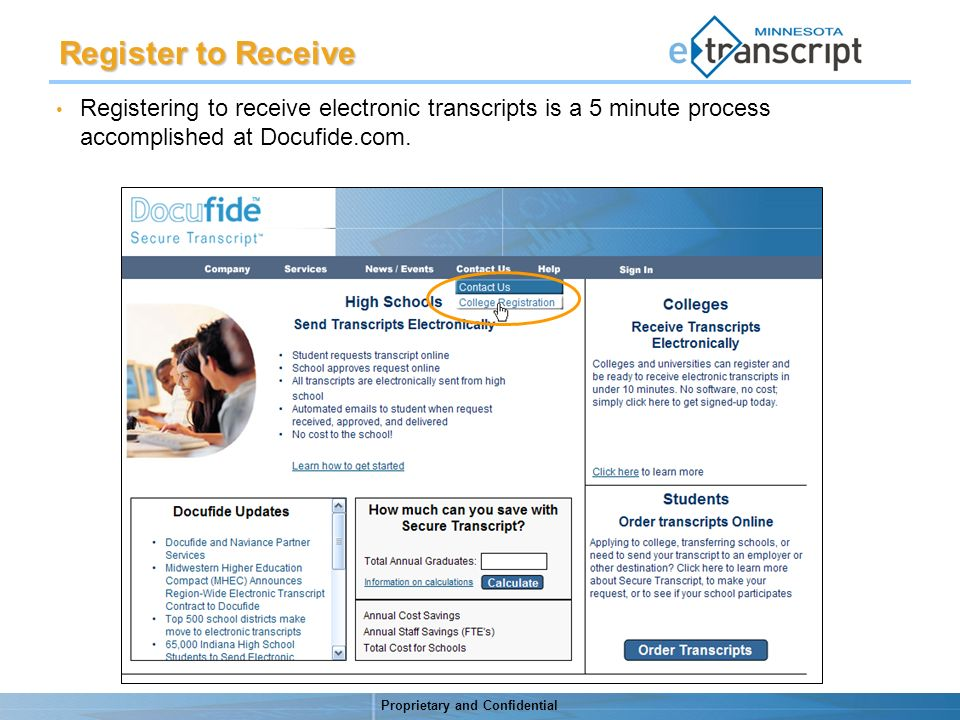 Proprietary and Confidential Registering to receive electronic transcripts is a 5 minute process accomplished at Docufide.com.