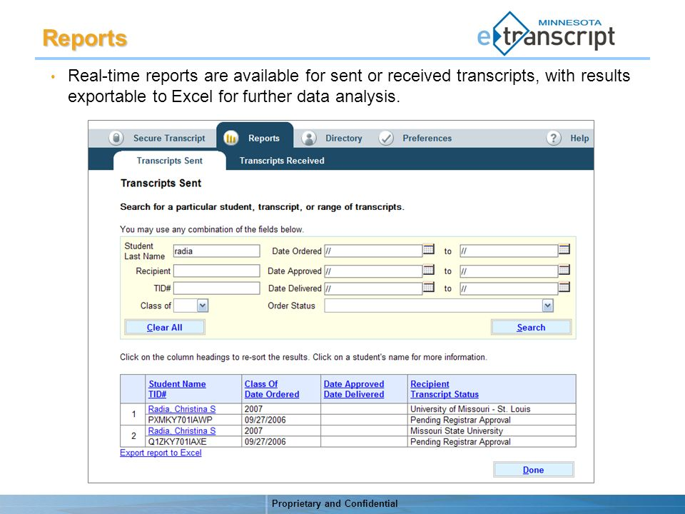 Proprietary and Confidential Real-time reports are available for sent or received transcripts, with results exportable to Excel for further data analysis.