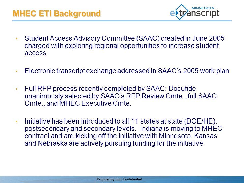 Proprietary and Confidential MANDATE Establish a comprehensive intraregional Electronic Transcript Initiative (ETI).
