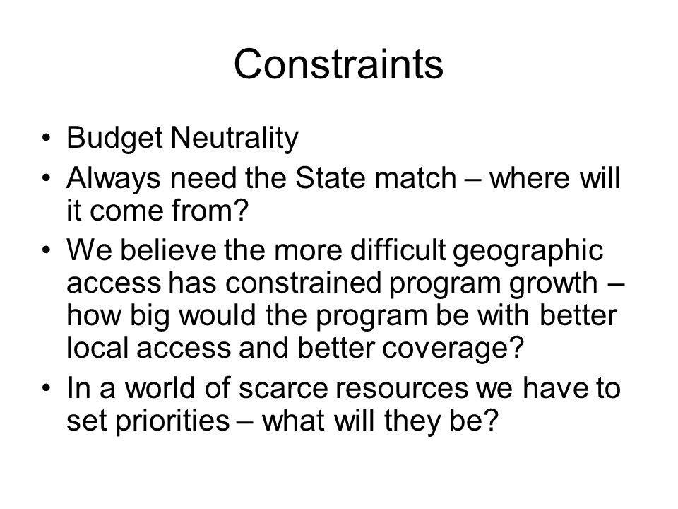 Constraints Budget Neutrality Always need the State match – where will it come from.