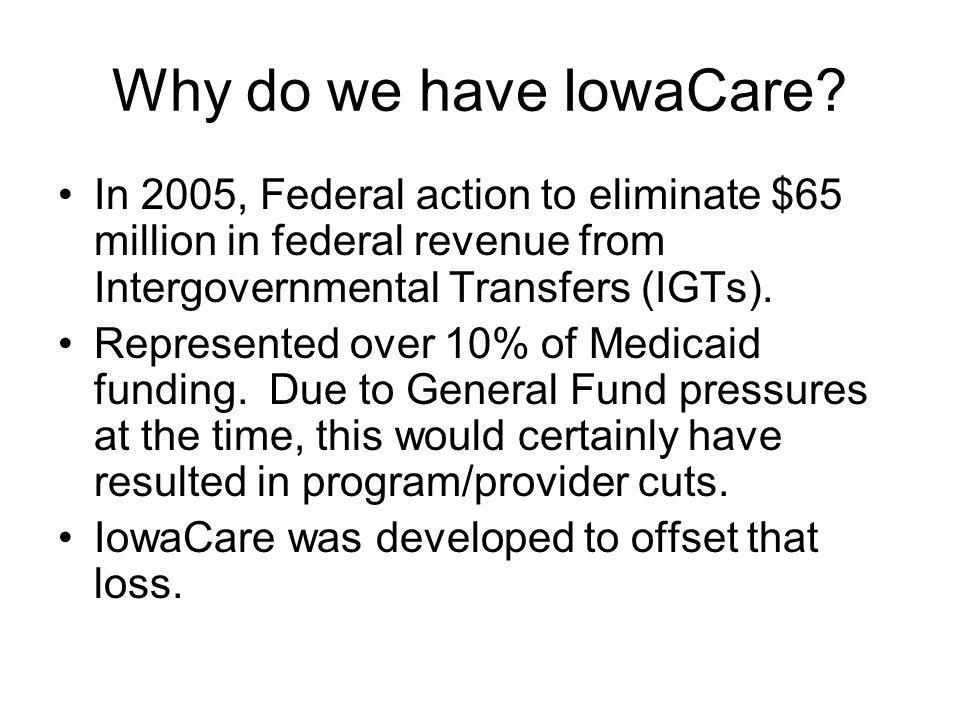 Why do we have IowaCare.