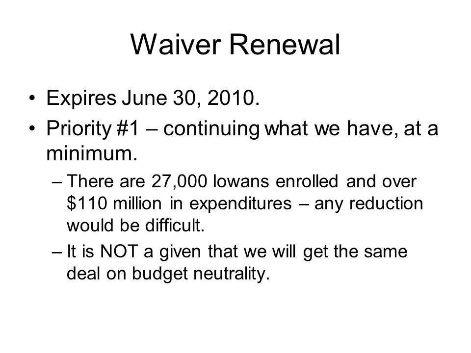 Waiver renewal – expansion.