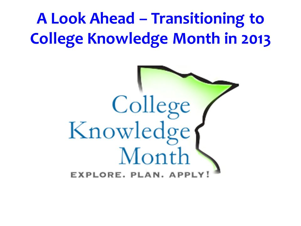A Look Ahead – Transitioning to College Knowledge Month in 2013