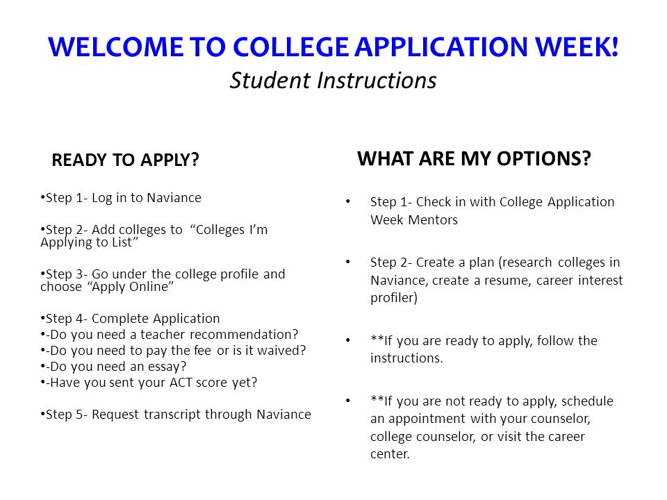 WELCOME TO COLLEGE APPLICATION WEEK.