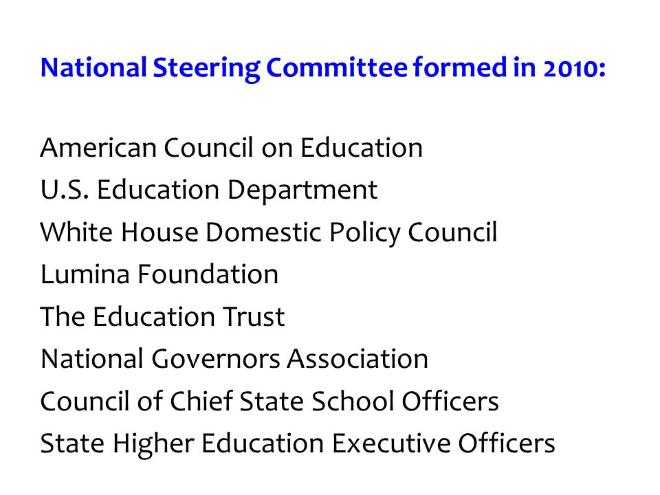 National Steering Committee formed in 2010: American Council on Education U.S.
