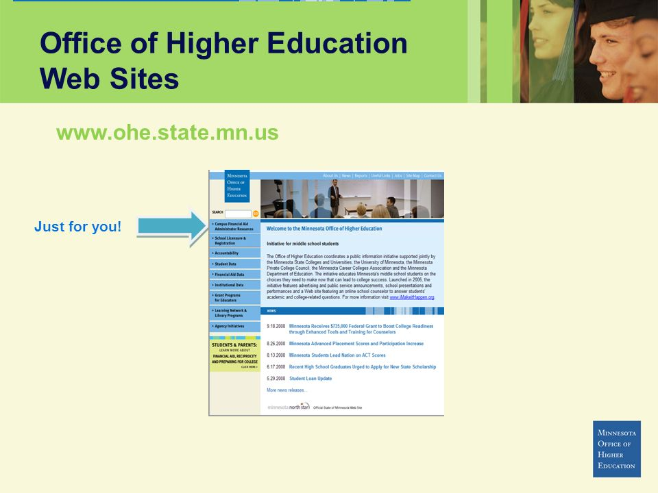 Office of Higher Education Web Sites www.ohe.state.mn.us Just for you!