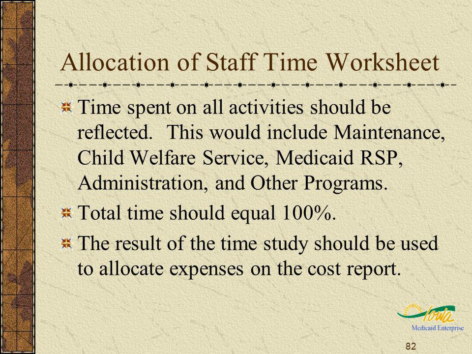 82 Allocation of Staff Time Worksheet Time spent on all activities should be reflected.