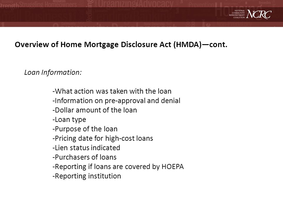 Overview of Home Mortgage Disclosure Act (HMDA)cont.