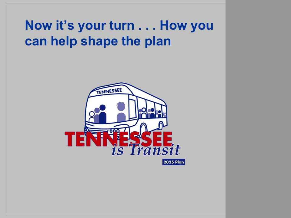 Now its your turn... How you can help shape the plan