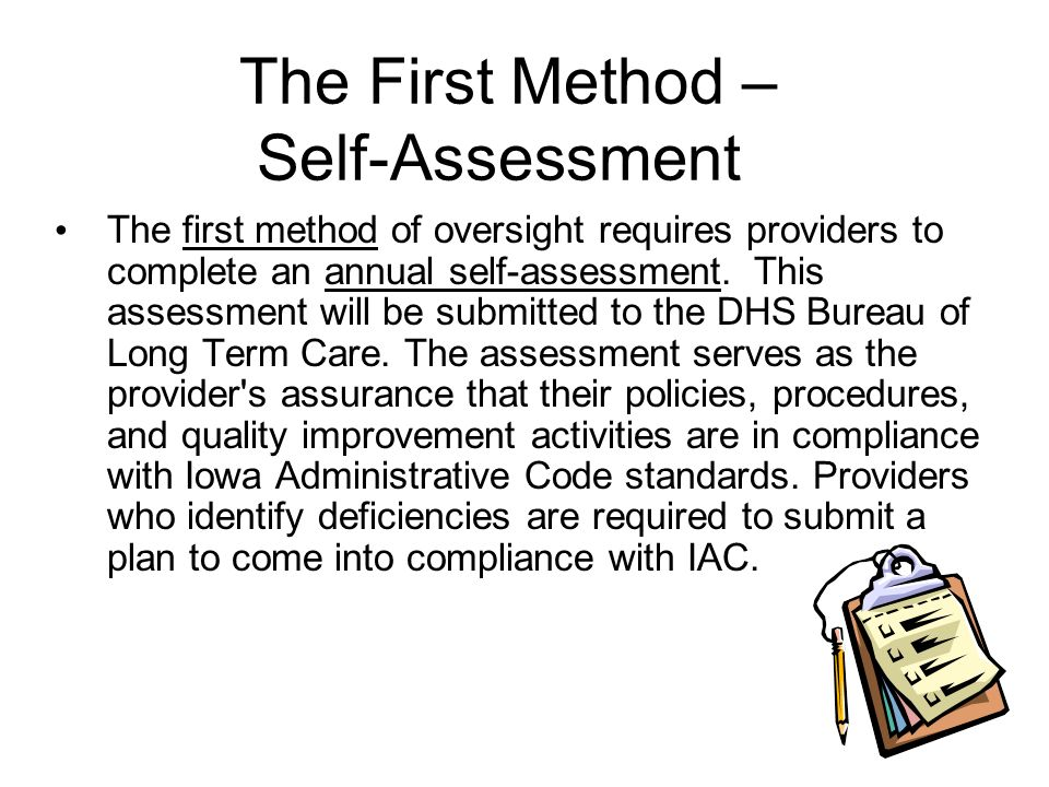 The First Method – Self-Assessment The first method of oversight requires providers to complete an annual self-assessment.