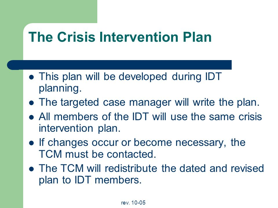 rev The Crisis Intervention Plan This plan will be developed during IDT planning.