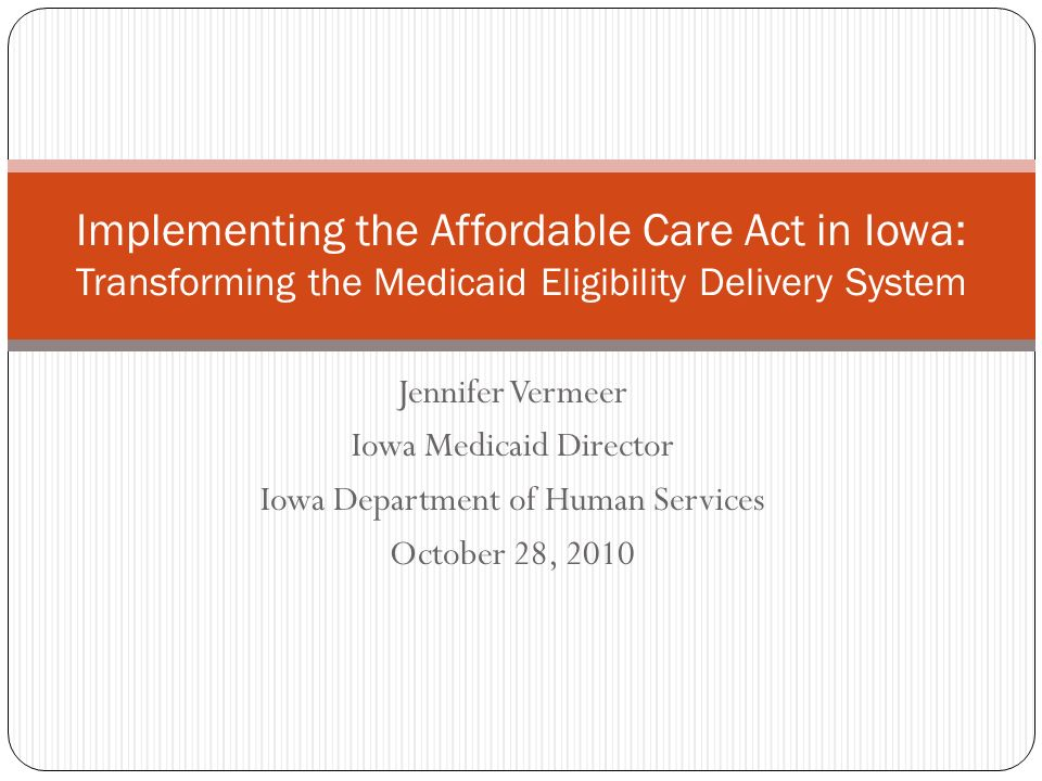Implementation Priorities – Coordination of Enrollment Eligibility Gateway: ACA requires integration of eligibility and enrollment between Medicaid and the Exchange Common web-based application for Medicaid, CHIP, tax credits Exchange must screen applicants for Medicaid and CHIP and Medicaid/CHIP must accept referral without further review Medicaid must ensure referral to exchange for those found ineligible for Medicaid and CHIP Exchange may contract with Medicaid to determine eligibility for tax credit subsidies Potential for large duplication of effort, financial disputes between Medicaid eligibility processes and Exchange without an integrated approach 12 Iowa Department of Human Services 10/28/2010