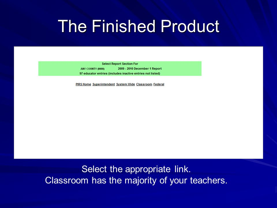 The Finished Product Select the appropriate link. Classroom has the majority of your teachers.
