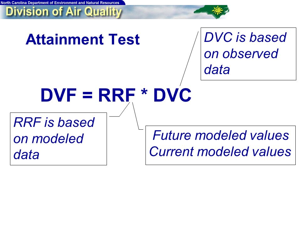 37 Attainment Test DVF = RRF * DVC RRF is based on modeled data Future modeled values Current modeled values DVC is based on observed data If DVF is 84 ppb, the test is passed.