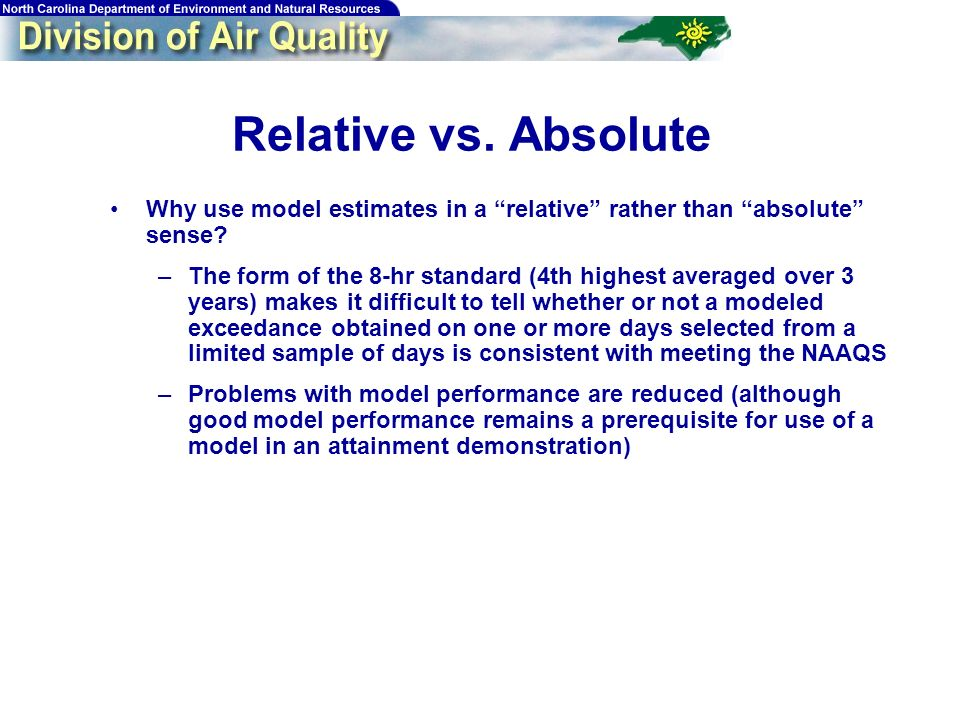 48 Relative vs. Absolute Why use model estimates in a relative rather than absolute sense.