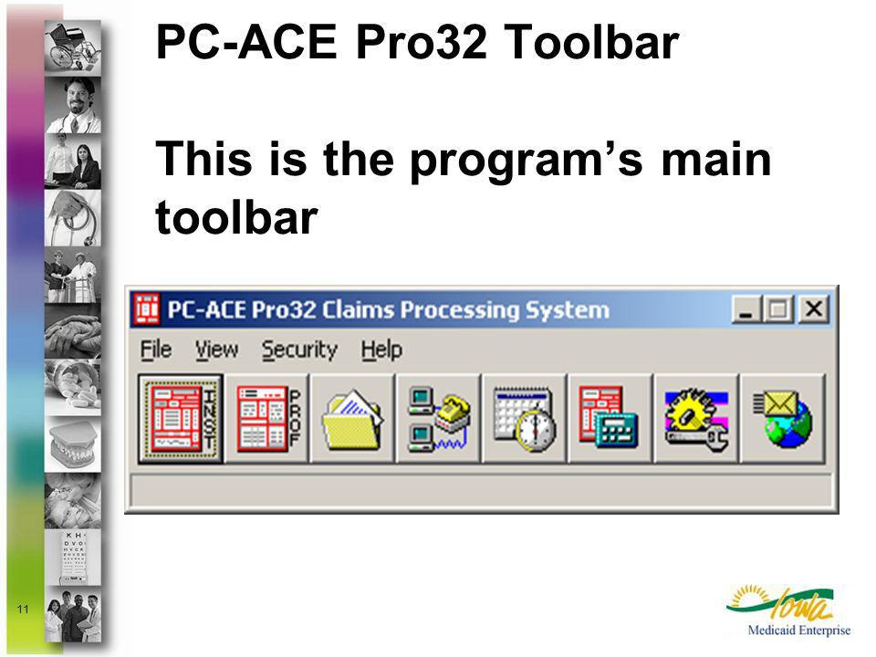 11 PC-ACE Pro32 Toolbar This is the programs main toolbar