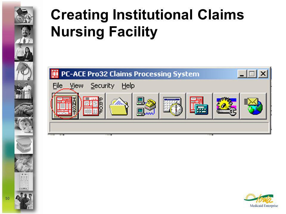 50 Creating Institutional Claims Nursing Facility