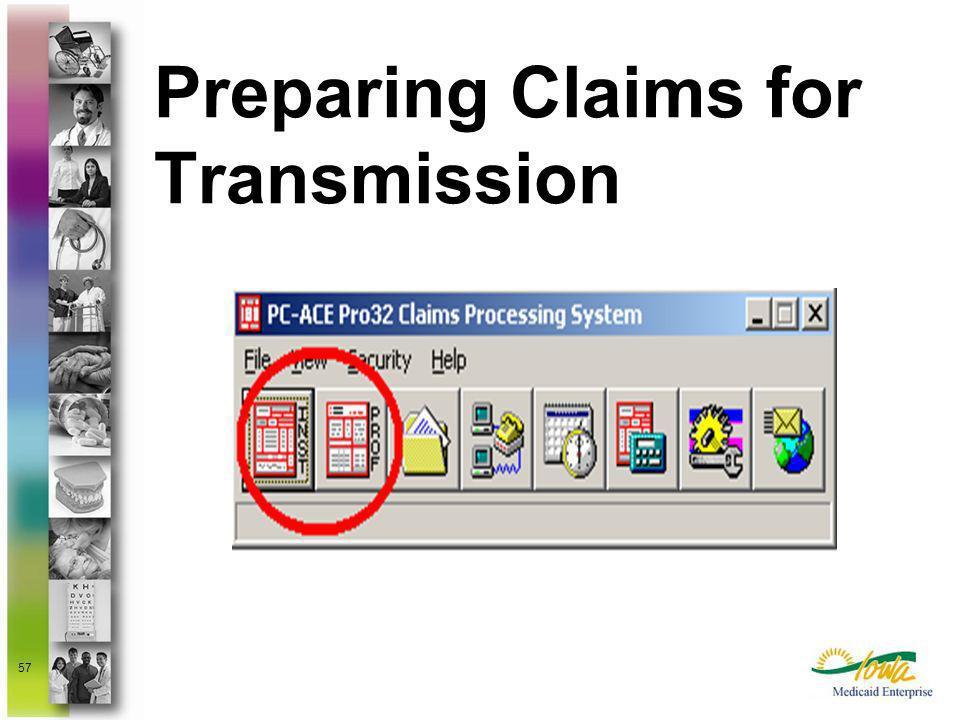 57 Preparing Claims for Transmission