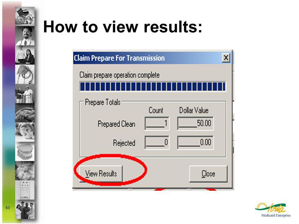 60 How to view results:
