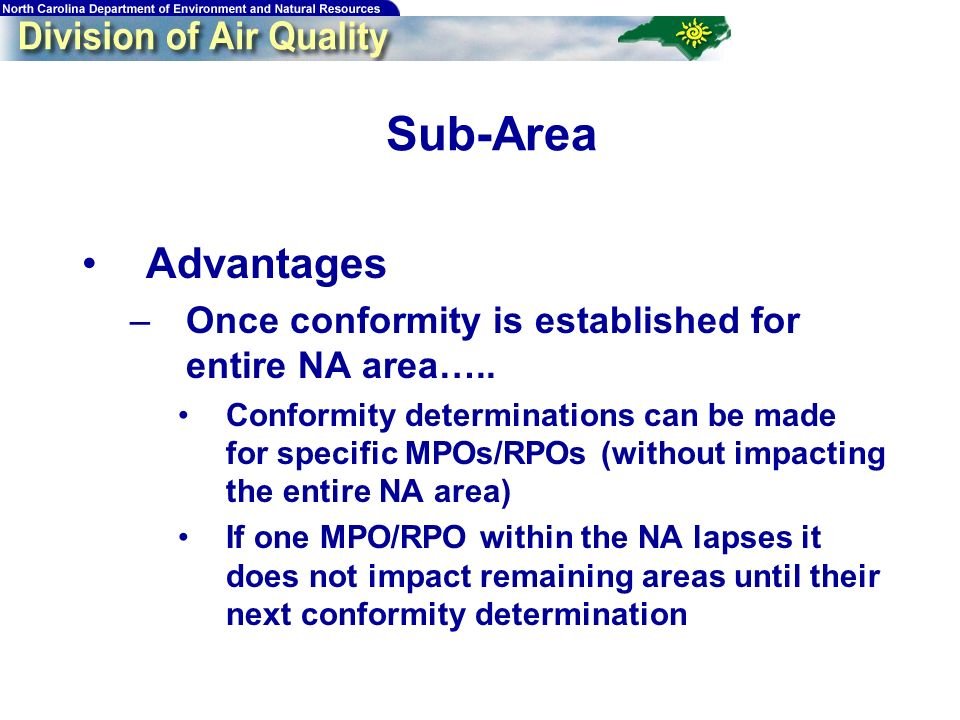 Sub-Area Advantages –Once conformity is established for entire NA area…..