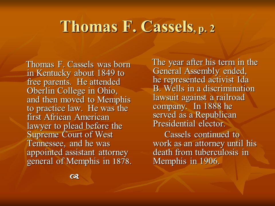 Thomas F.Cassels, p. 2 Thomas F. Cassels was born in Kentucky about 1849 to free parents.