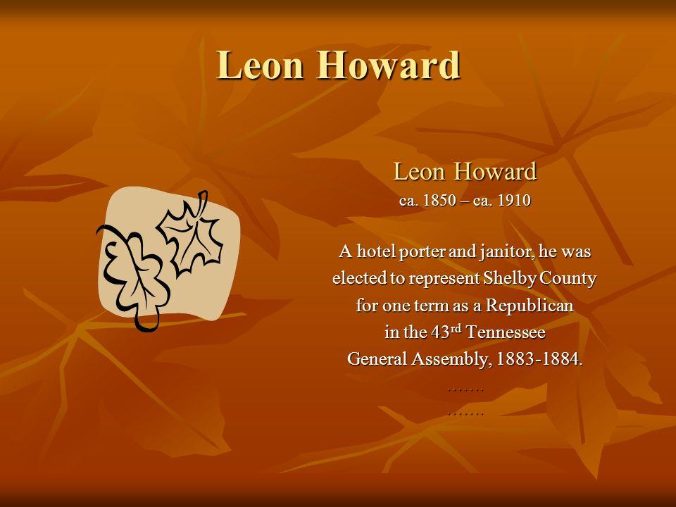 Leon Howard ca. 1850 – ca.