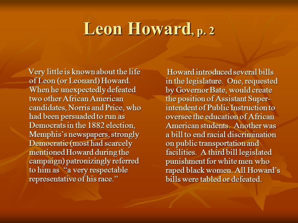 Leon Howard, p. 2 Very little is known about the life of Leon (or Leonard) Howard.