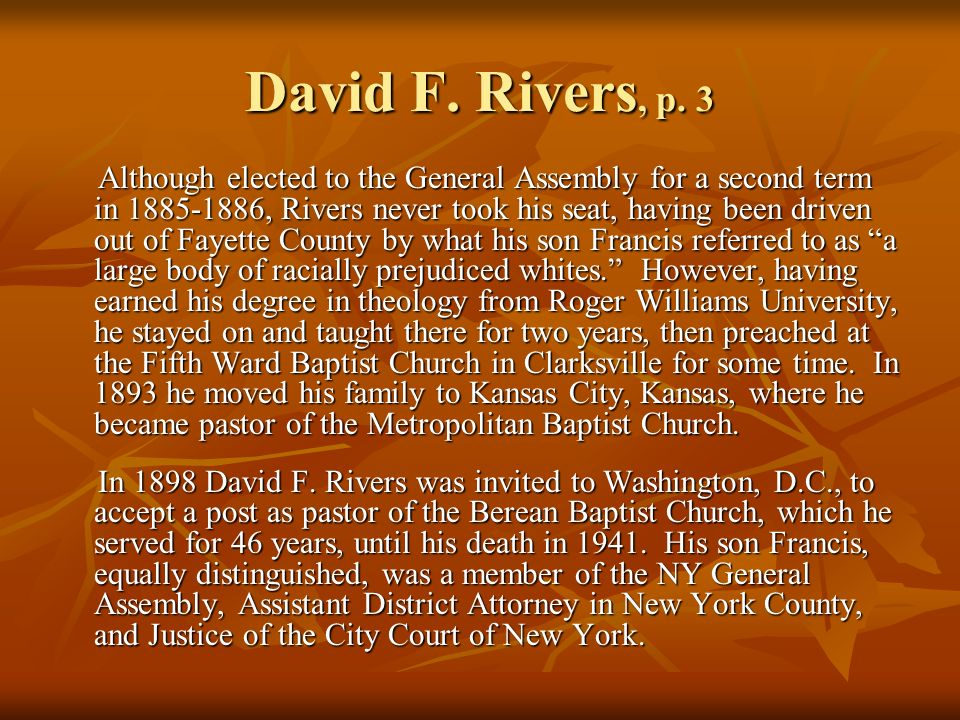 David F. Rivers, p. 3 Although elected to the General Assembly for a second term in 1885-1886, Rivers never took his seat, having been driven out of F