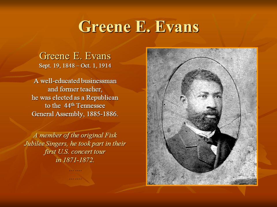 Greene E.Evans Sept. 19, 1848 – Oct.