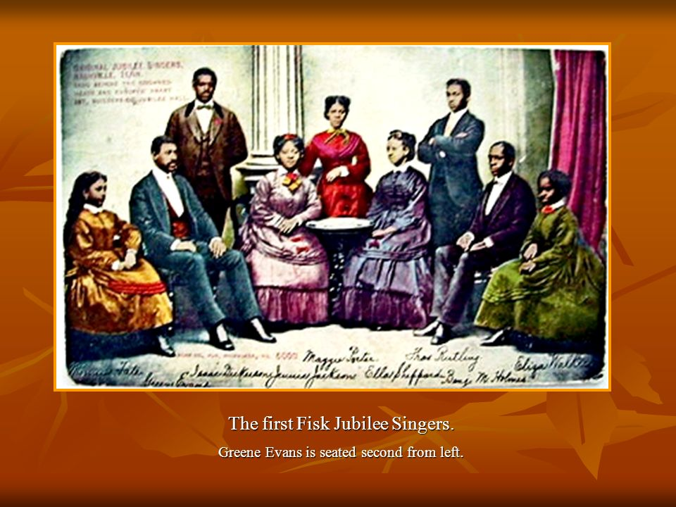 The first Fisk Jubilee Singers. Greene Evans is seated second from left.