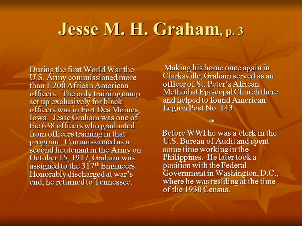 Jesse M.H. Graham, p. 3 During the first World War the U.S.