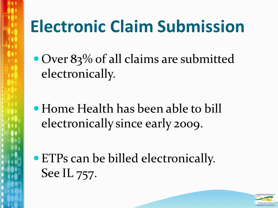 Electronic Claim Submission Over 83% of all claims are submitted electronically.