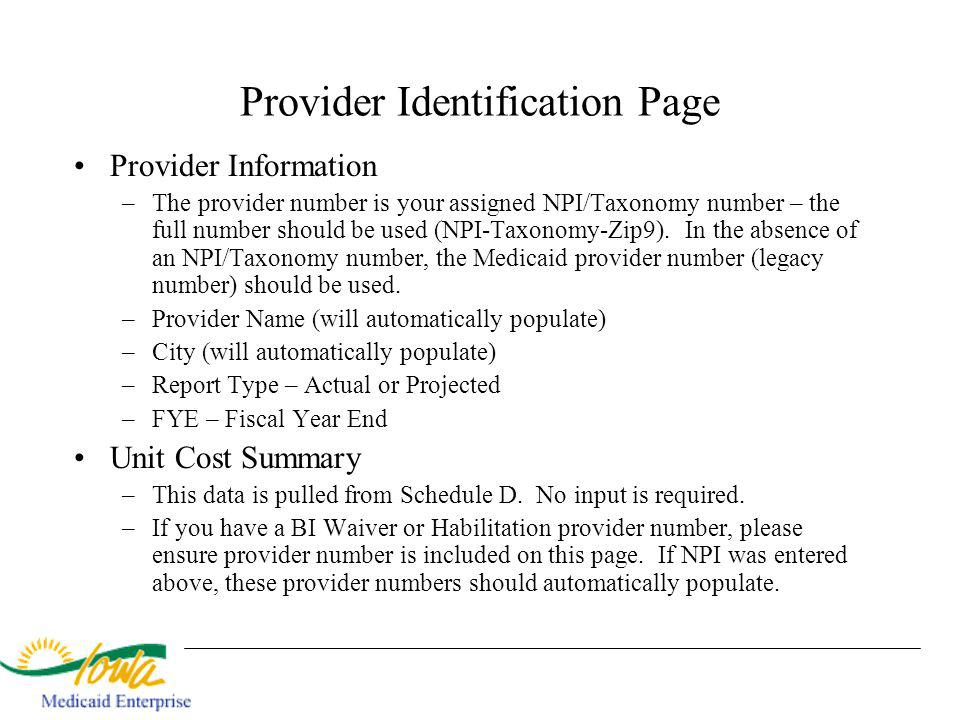 Provider Identification Page Provider Information –The provider number is your assigned NPI/Taxonomy number – the full number should be used (NPI-Taxo