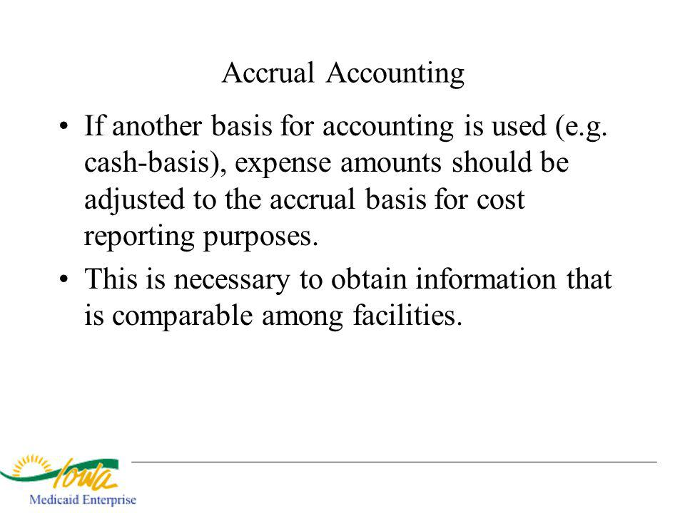 Accrual Accounting If another basis for accounting is used (e.g.